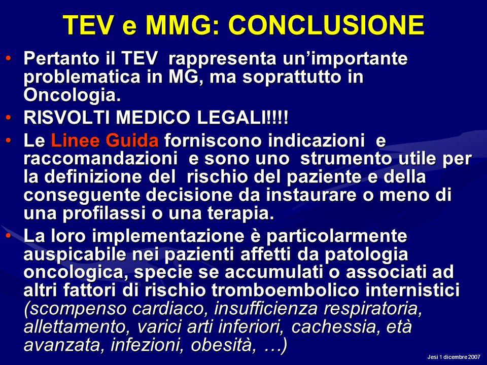 TEV e MMG: CONCLUSIONE Pertanto il TEV rappresenta un'importante problematica in MG, ma soprattutto in Oncologia.