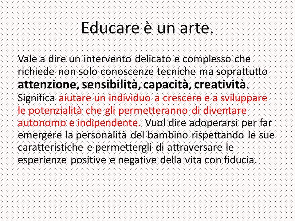 Educare è un arte.