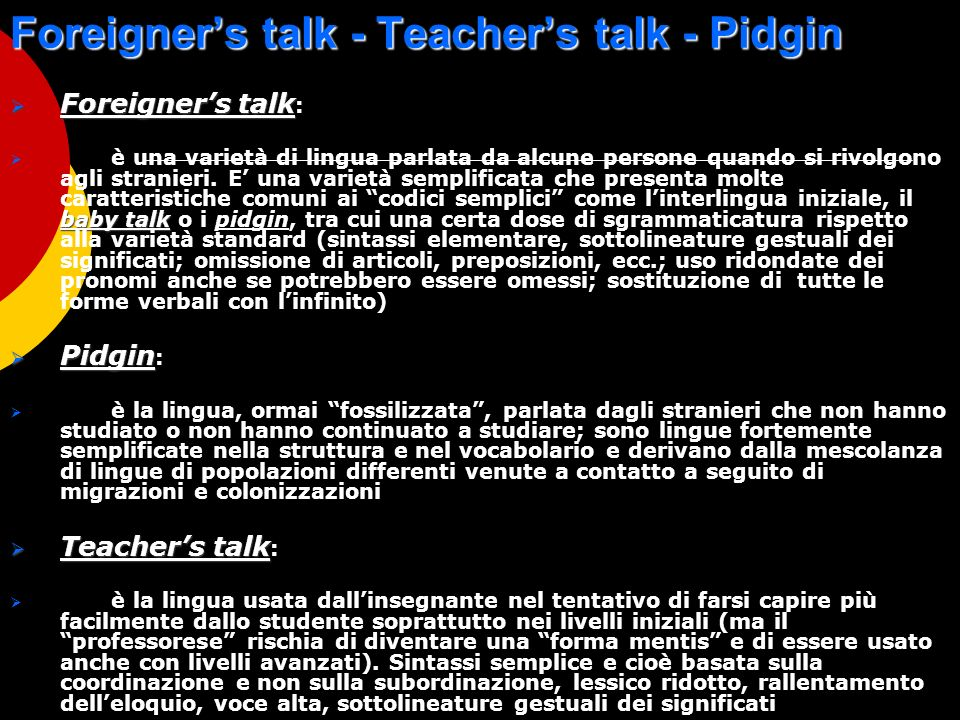 Foreigner's talk - Teacher's talk - Pidgin