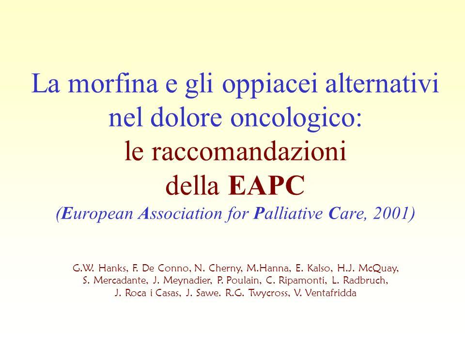 La morfina e gli oppiacei alternativi nel dolore oncologico: le raccomandazioni della EAPC (European Association for Palliative Care, 2001)