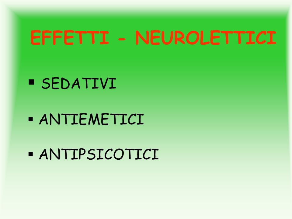 EFFETTI - NEUROLETTICI