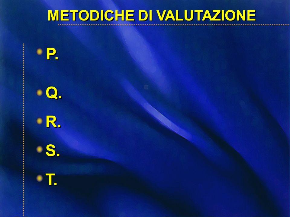 METODICHE DI VALUTAZIONE