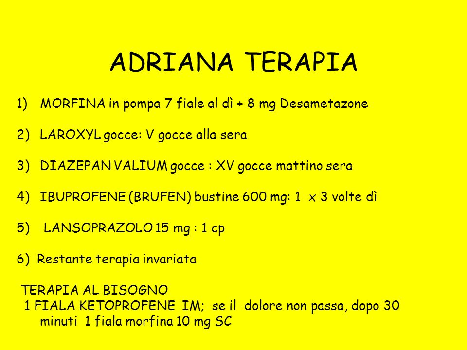 ADRIANA TERAPIA MORFINA in pompa 7 fiale al dì + 8 mg Desametazone
