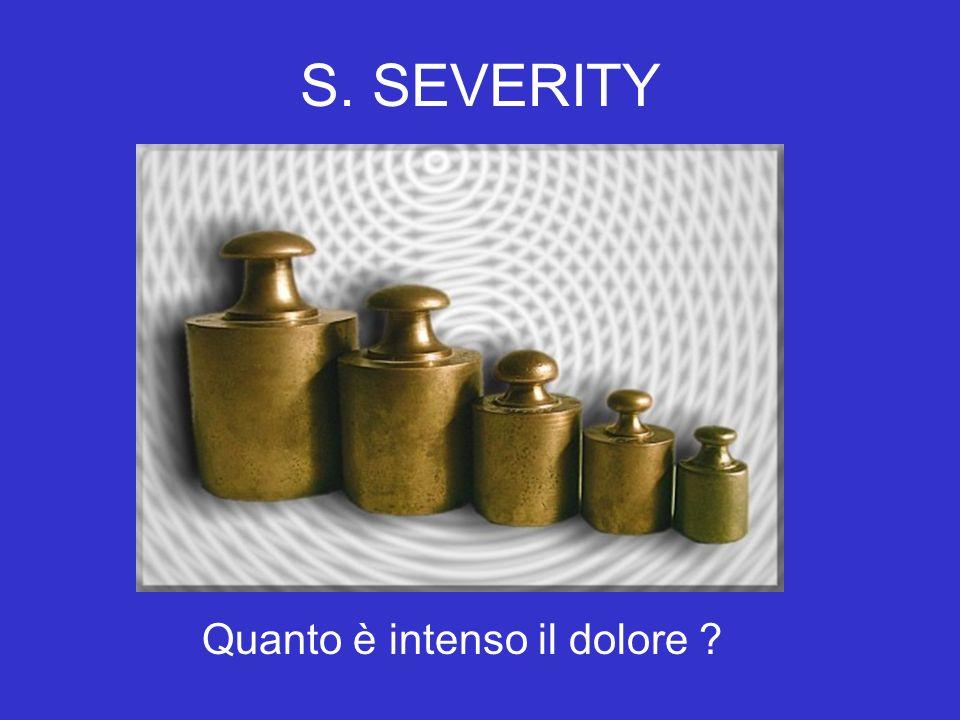 S. SEVERITY Quanto è intenso il dolore