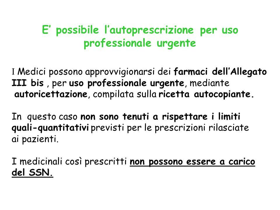 E' possibile l'autoprescrizione per uso professionale urgente