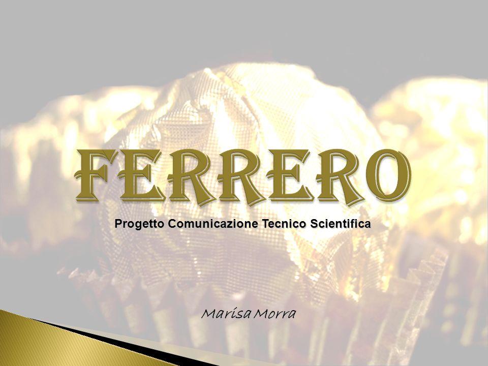 FERRERO Progetto Comunicazione Tecnico Scientifica Marisa Morra