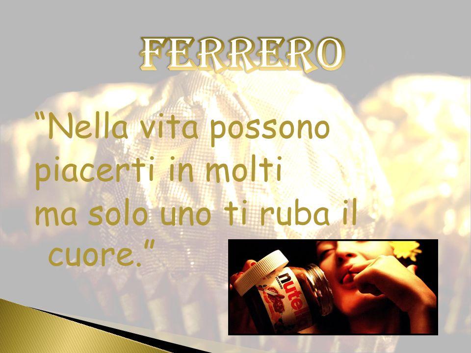 Ferrero Nella vita possono piacerti in molti