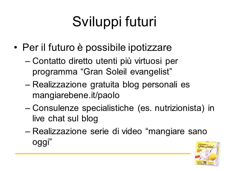 Sviluppi futuri Per il futuro è possibile ipotizzare