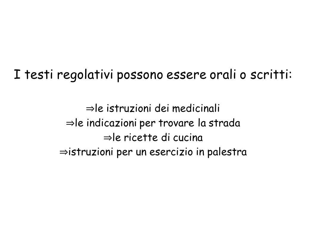 I testi regolativi possono essere orali o scritti: