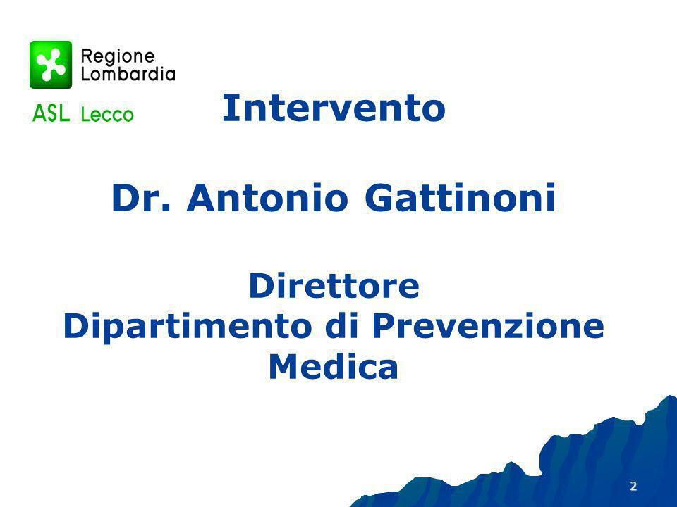 Intervento Dr. Antonio Gattinoni Direttore Dipartimento di Prevenzione Medica