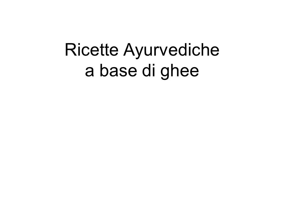 Ricette Ayurvediche a base di ghee