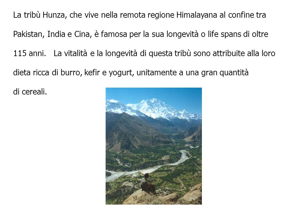 La tribù Hunza, che vive nella remota regione Himalayana al confine tra