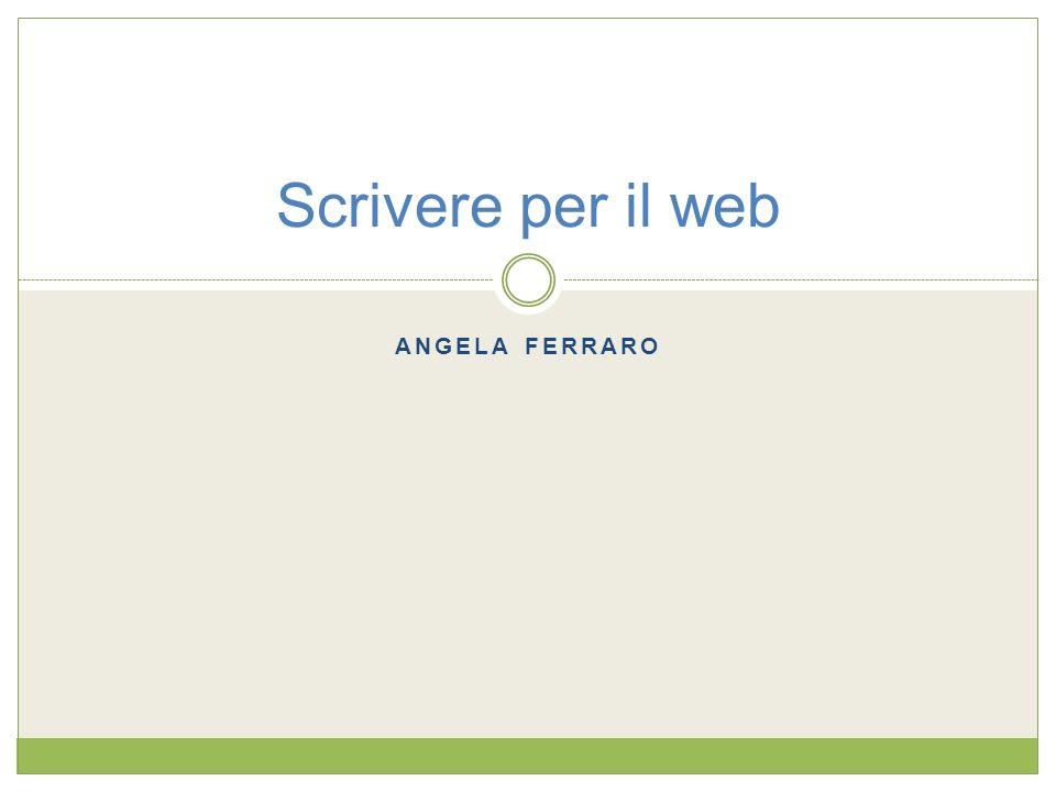 Scrivere per il web Angela Ferraro