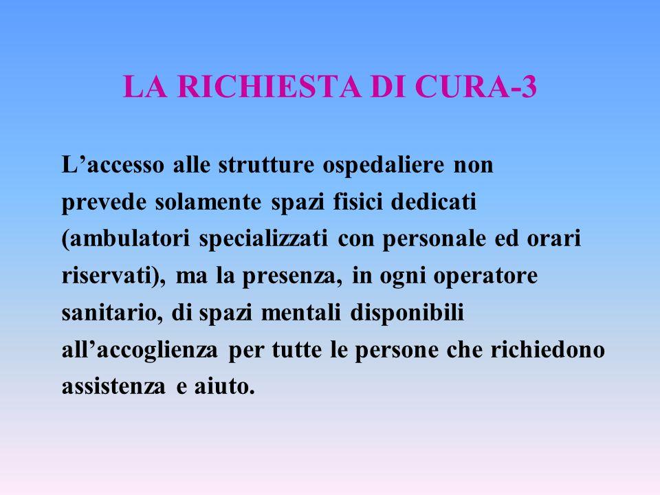 LA RICHIESTA DI CURA-3 L'accesso alle strutture ospedaliere non