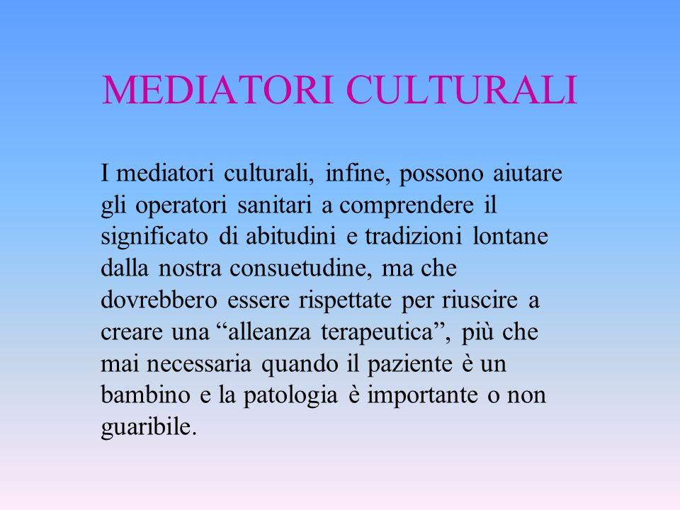 MEDIATORI CULTURALI I mediatori culturali, infine, possono aiutare