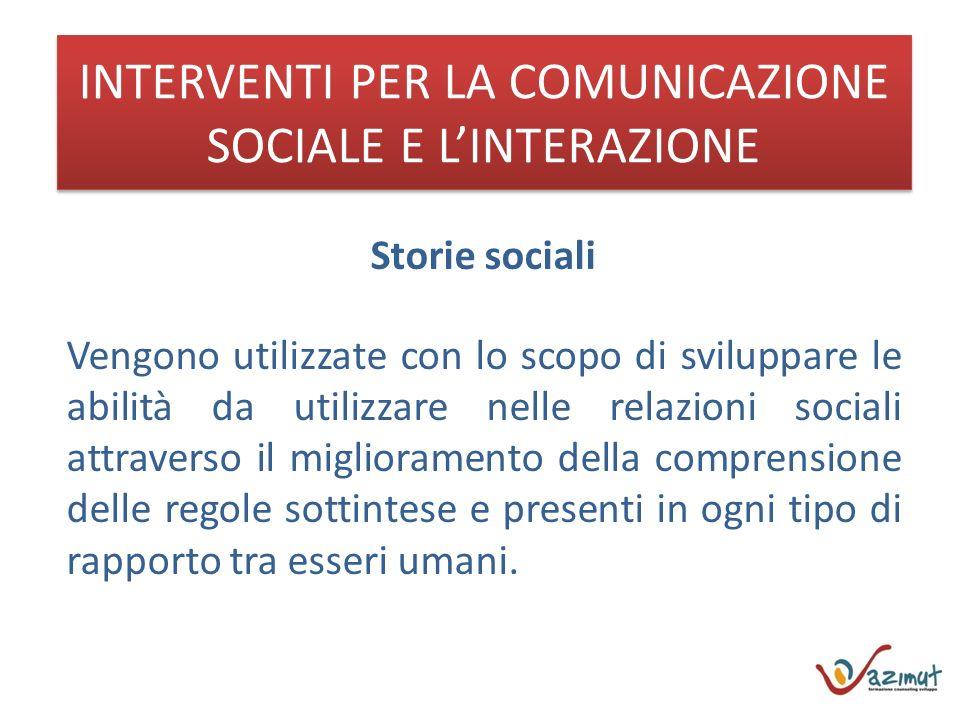 INTERVENTI PER LA COMUNICAZIONE SOCIALE E L'INTERAZIONE