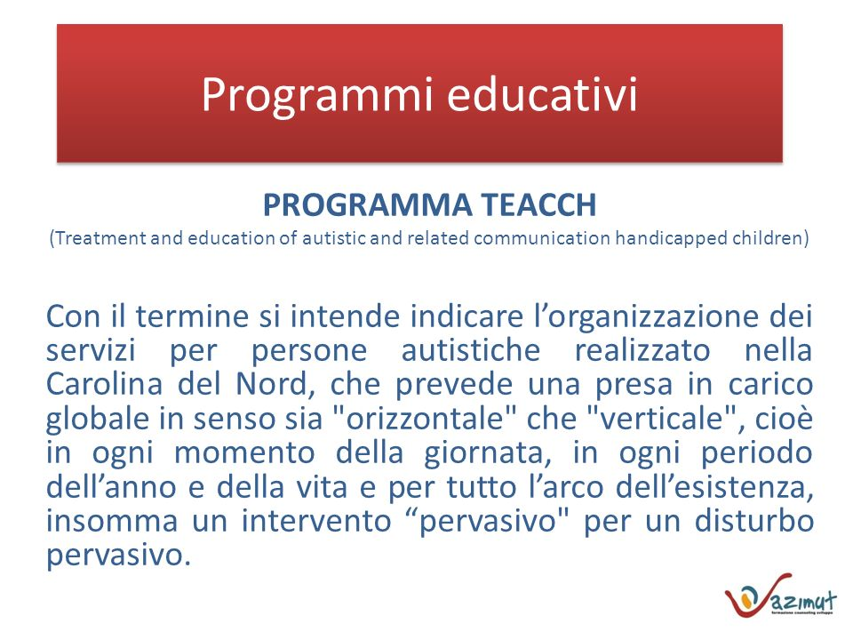 Programmi educativi PROGRAMMA TEACCH