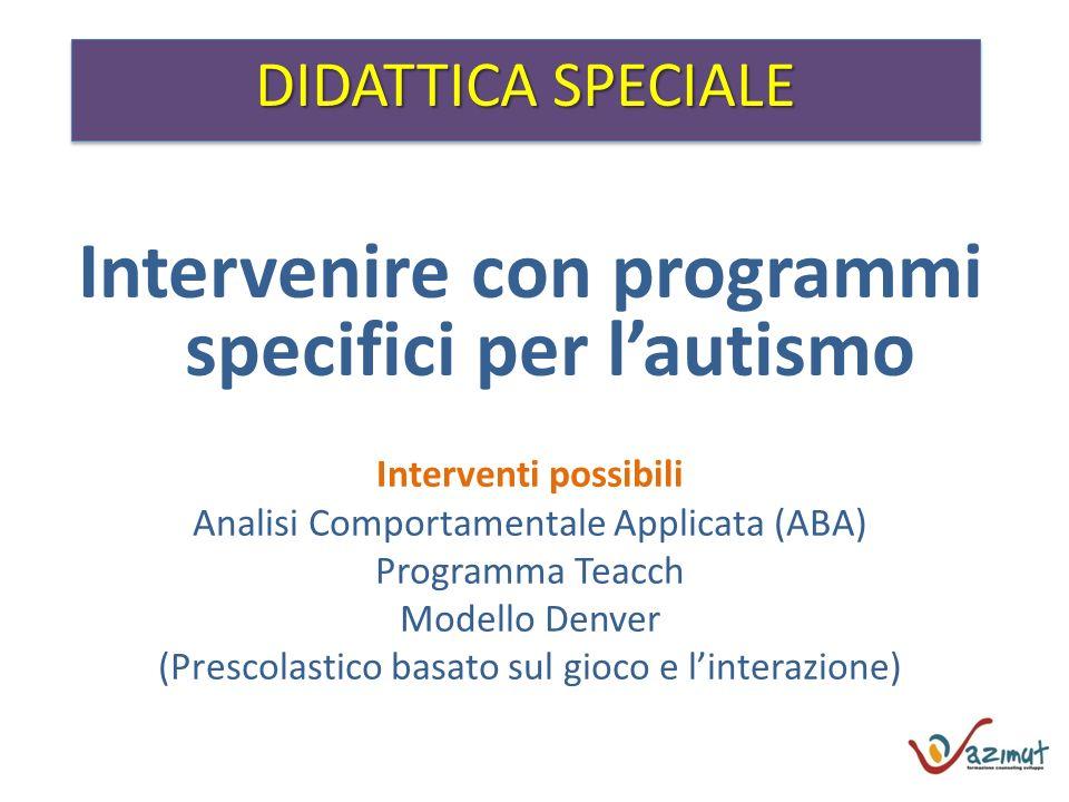 Intervenire con programmi specifici per l'autismo