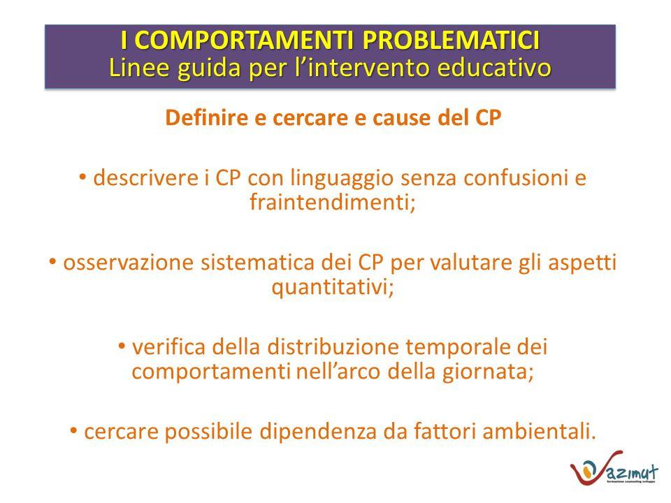 I COMPORTAMENTI PROBLEMATICI Definire e cercare e cause del CP