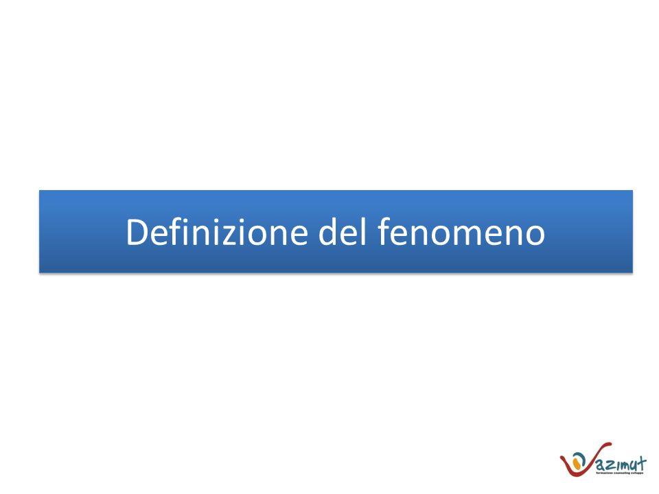 Definizione del fenomeno