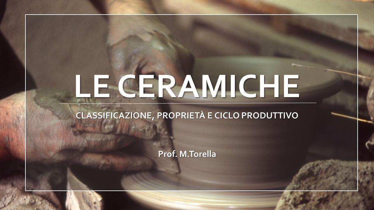 CLASSIFICAZIONE, PROPRIETÀ E CICLO PRODUTTIVO Prof. M.Torella