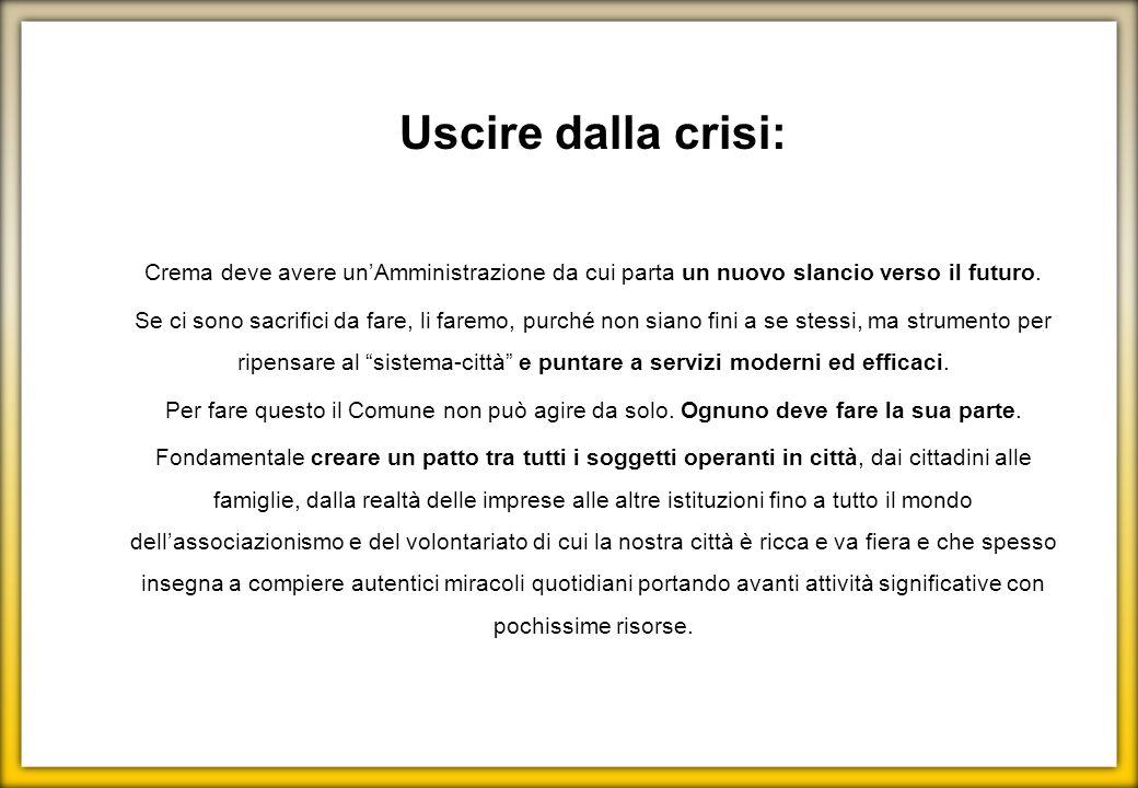 Uscire dalla crisi: Crema deve avere un'Amministrazione da cui parta un nuovo slancio verso il futuro.