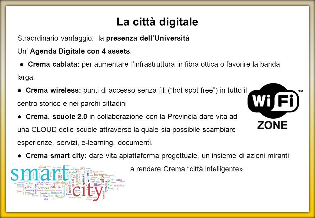 La città digitale Straordinario vantaggio: la presenza dell'Università