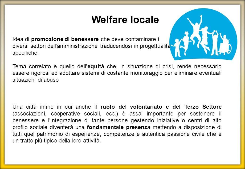 Welfare locale Idea di promozione di benessere che deve contaminare i