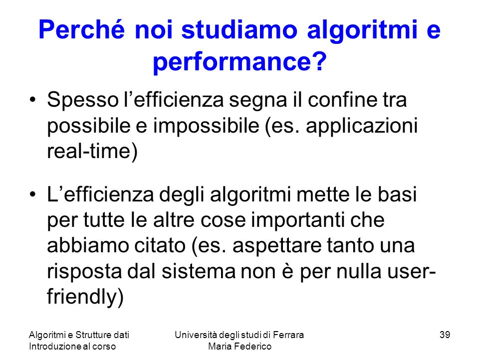 Perché noi studiamo algoritmi e performance