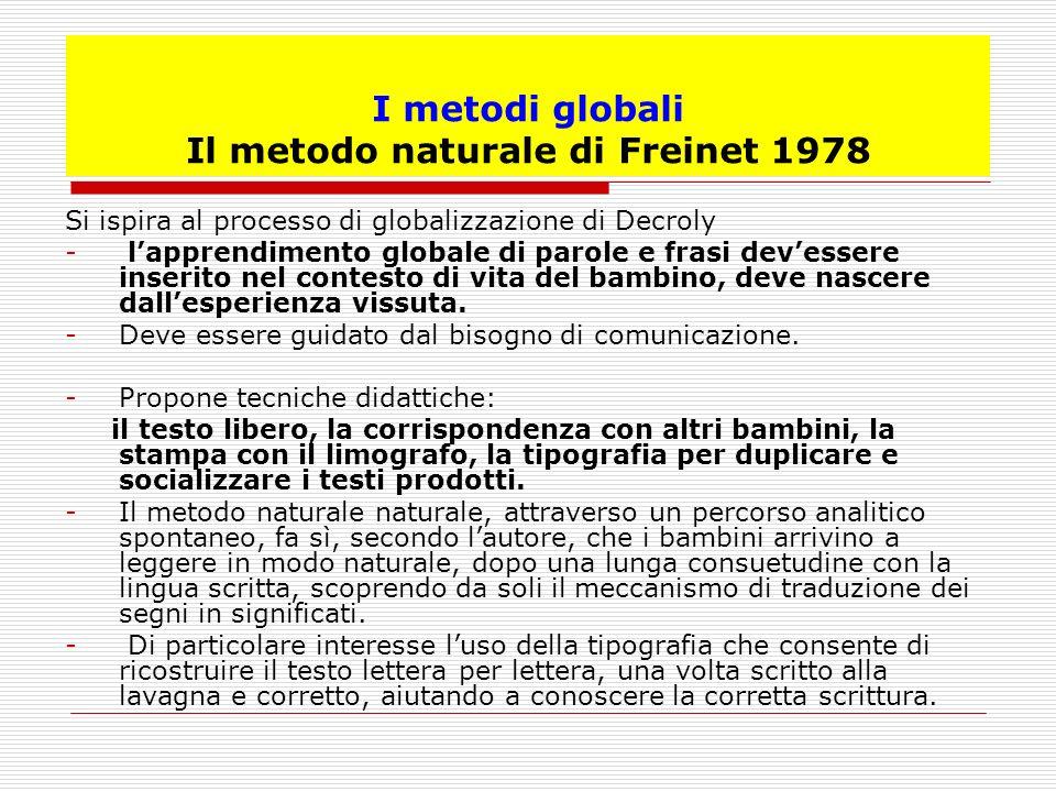 I metodi globali Il metodo naturale di Freinet 1978