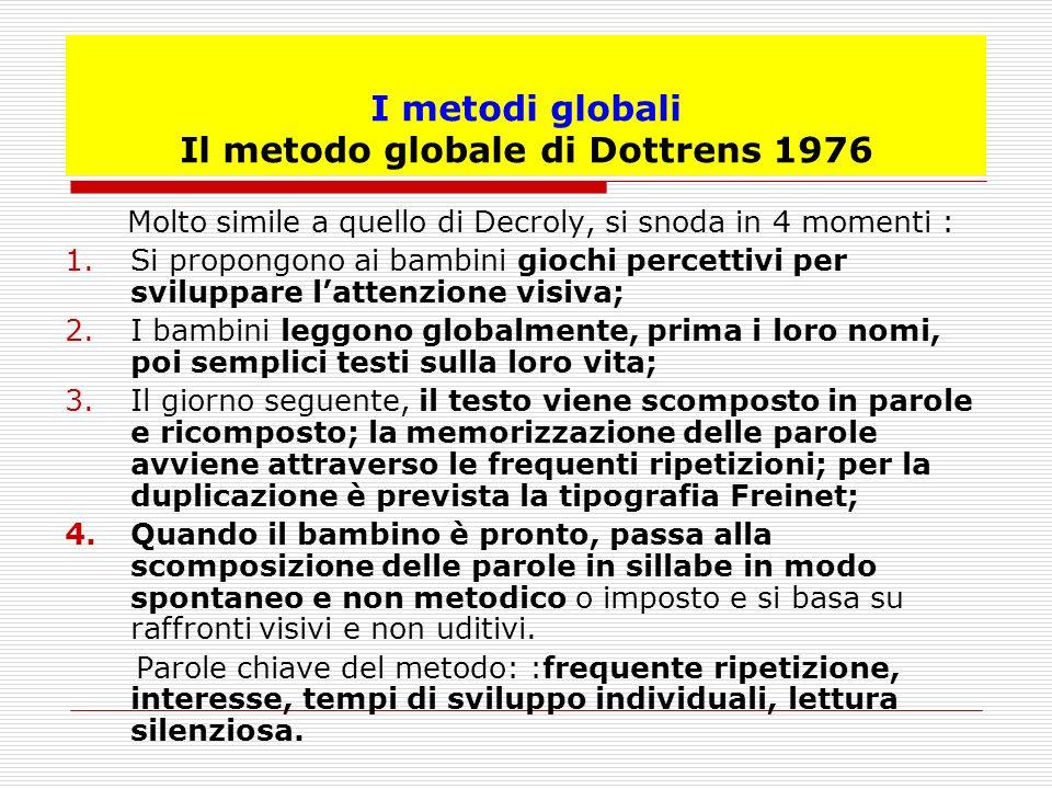 I metodi globali Il metodo globale di Dottrens 1976
