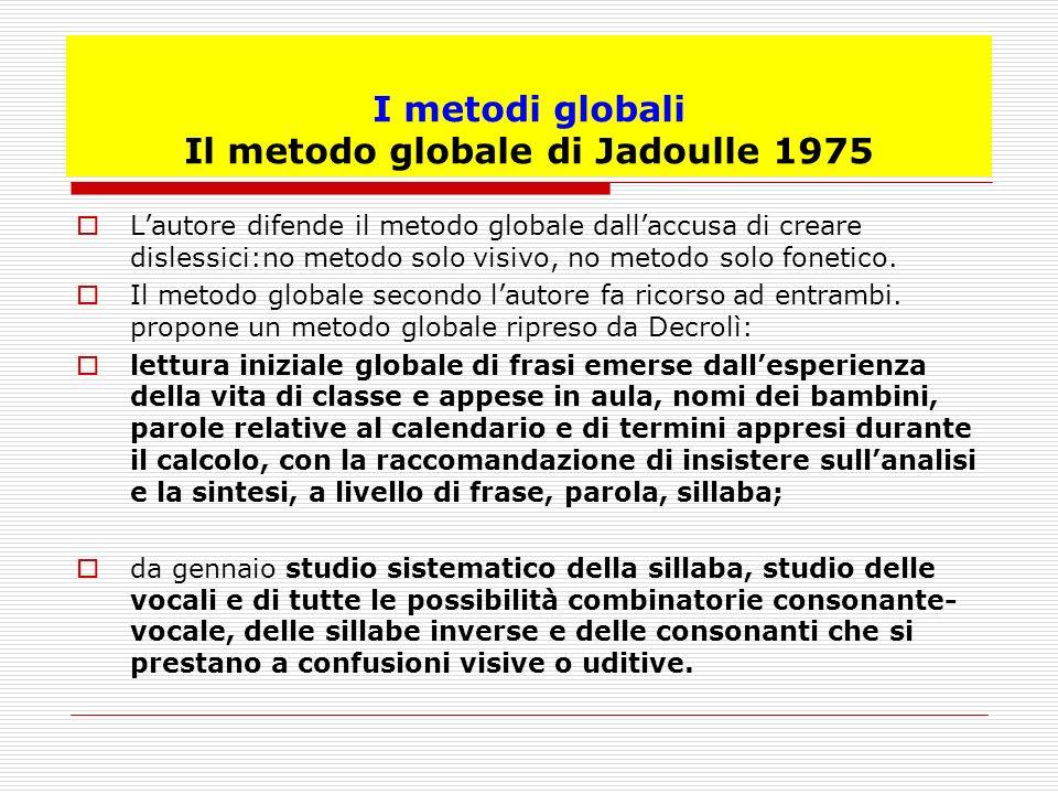 I metodi globali Il metodo globale di Jadoulle 1975