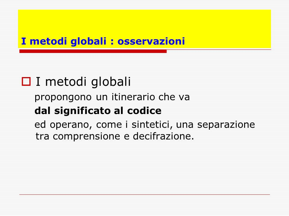I metodi globali : osservazioni