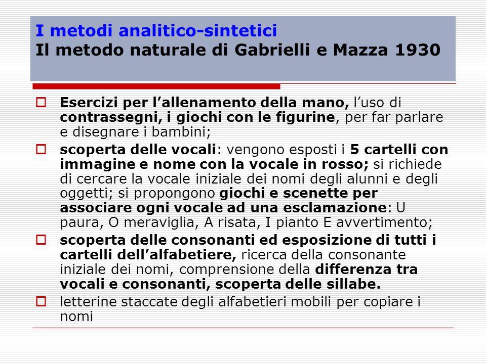 I metodi analitico-sintetici Il metodo naturale di Gabrielli e Mazza 1930