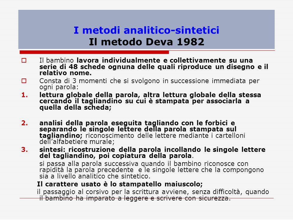 I metodi analitico-sintetici Il metodo Deva 1982