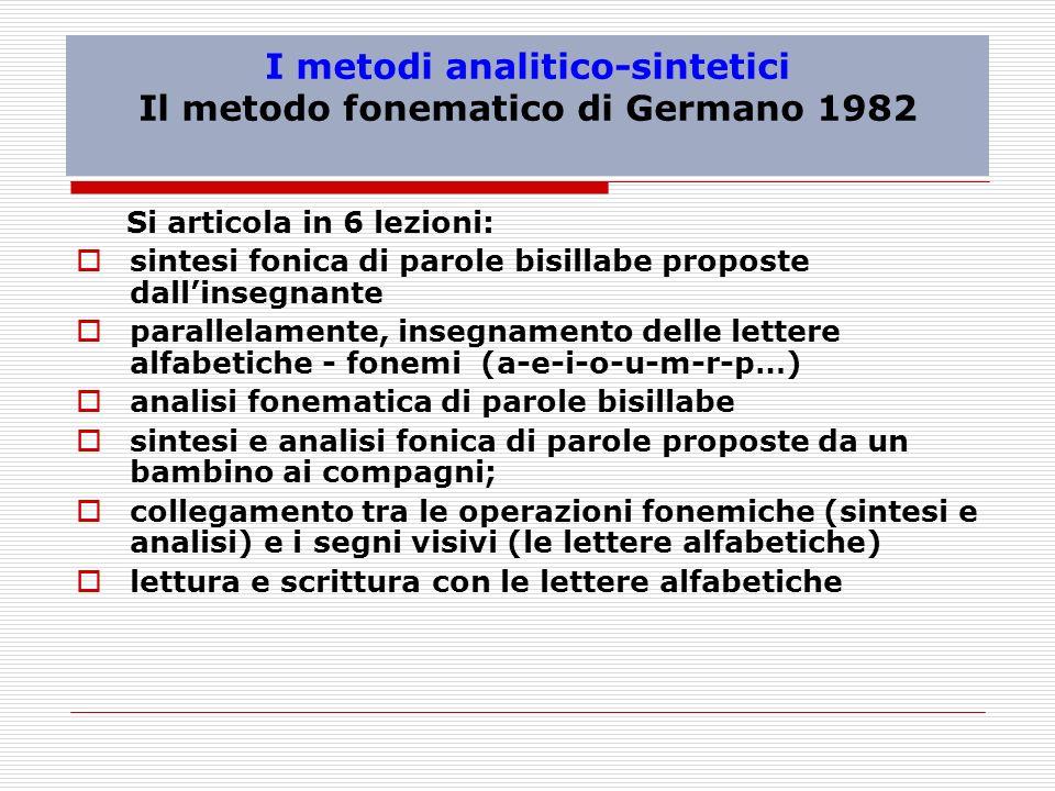 I metodi analitico-sintetici Il metodo fonematico di Germano 1982
