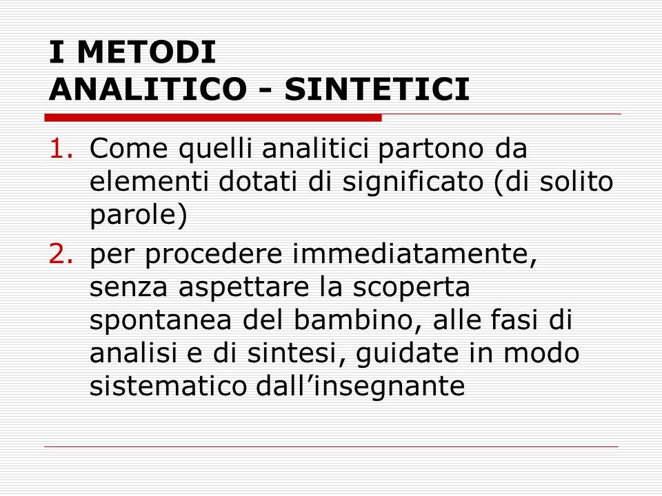 I METODI ANALITICO - SINTETICI
