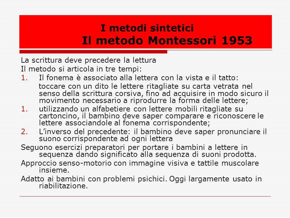 I metodi sintetici Il metodo Montessori 1953