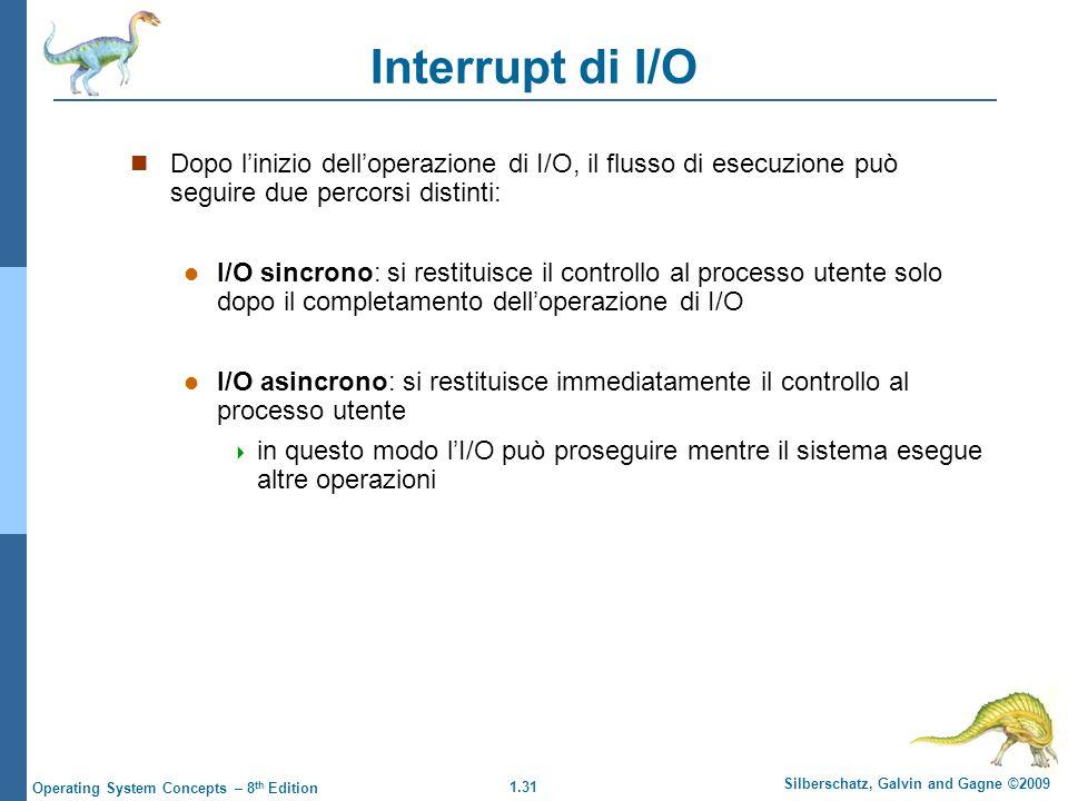 Interrupt di I/O Dopo l'inizio dell'operazione di I/O, il flusso di esecuzione può seguire due percorsi distinti: