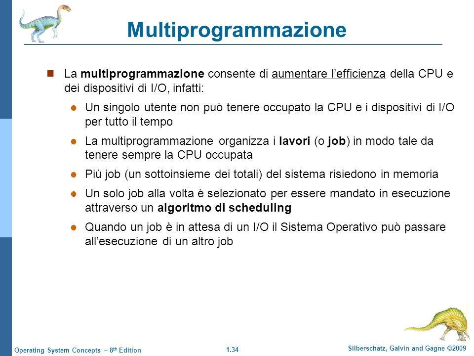 Multiprogrammazione La multiprogrammazione consente di aumentare l'efficienza della CPU e dei dispositivi di I/O, infatti: