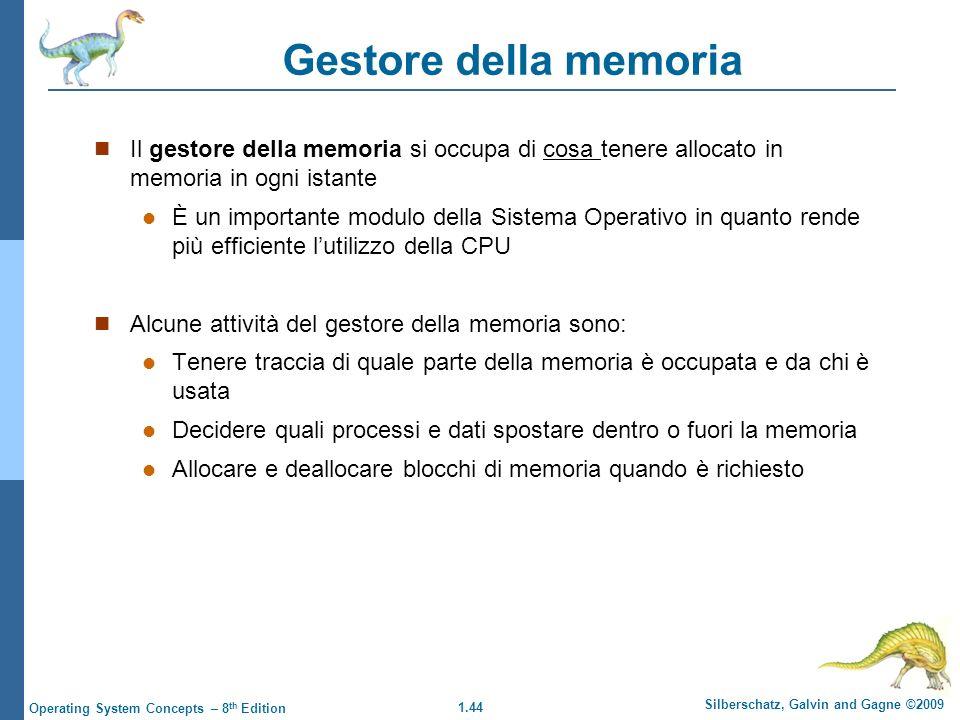 Gestore della memoria Il gestore della memoria si occupa di cosa tenere allocato in memoria in ogni istante.
