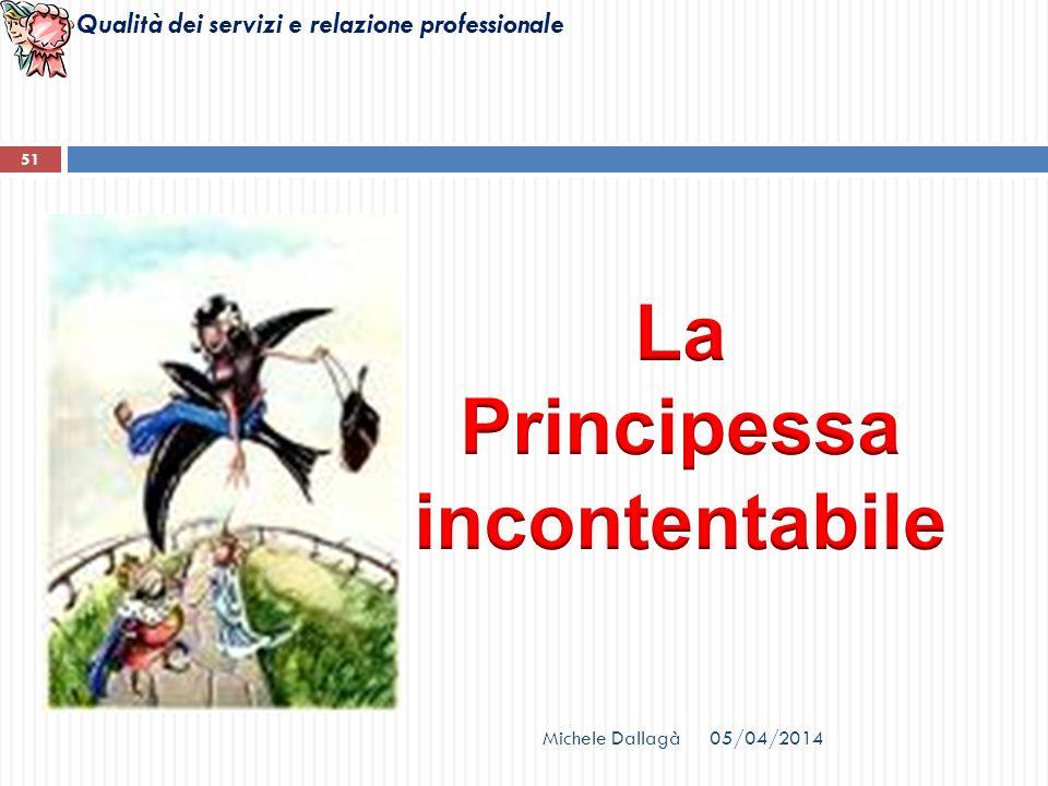 La Principessa incontentabile