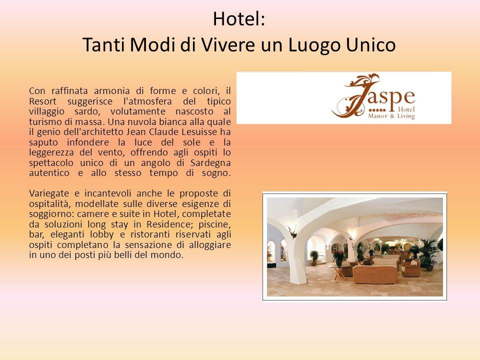 Hotel: Tanti Modi di Vivere un Luogo Unico