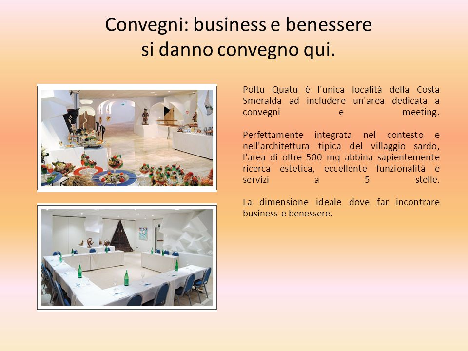 Convegni: business e benessere si danno convegno qui.