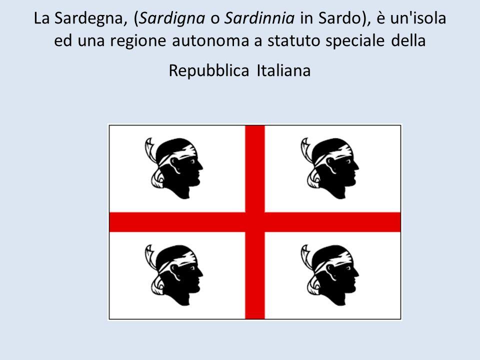 La Sardegna, (Sardigna o Sardinnia in Sardo), è un isola ed una regione autonoma a statuto speciale della Repubblica Italiana
