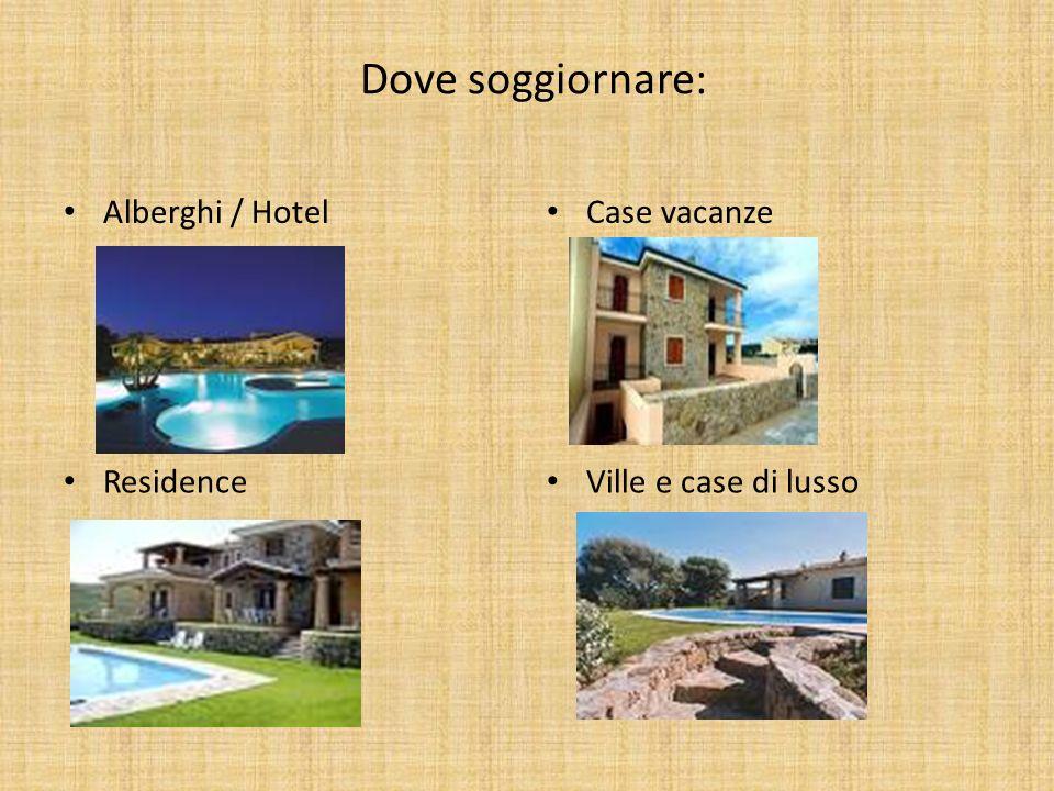 Dove soggiornare: Alberghi / Hotel Case vacanze Residence