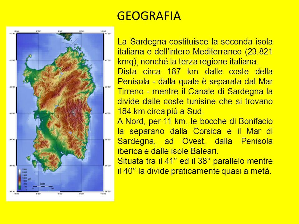 GEOGRAFIA La Sardegna costituisce la seconda isola italiana e dell intero Mediterraneo (23.821 kmq), nonché la terza regione italiana.