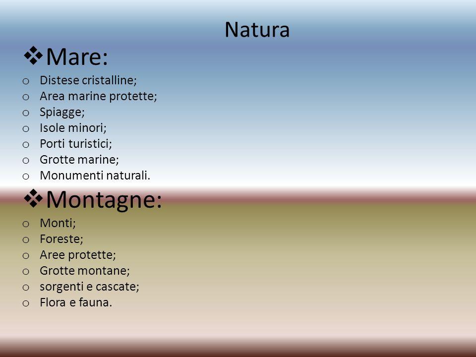 Mare: Montagne: Natura Distese cristalline; Area marine protette;