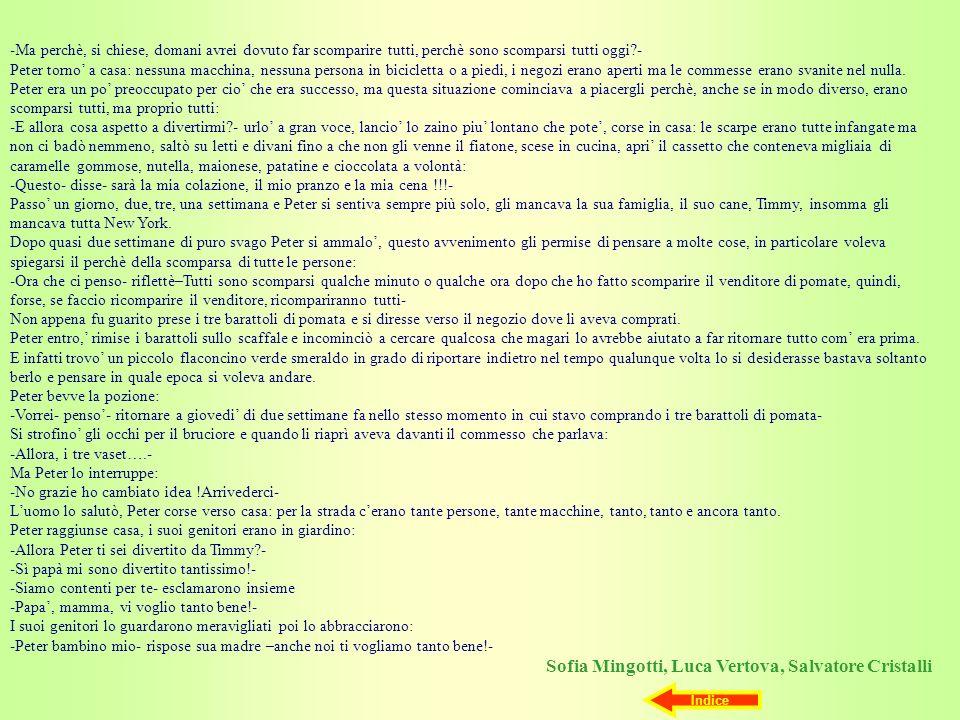 Sofia Mingotti, Luca Vertova, Salvatore Cristalli