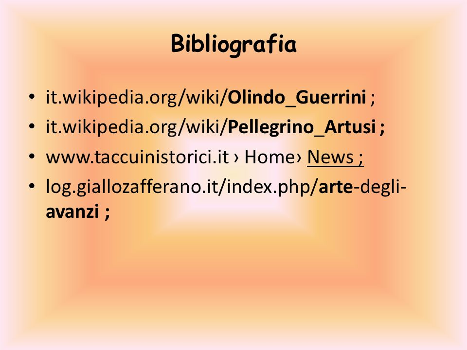 Bibliografia it.wikipedia.org/wiki/Olindo_Guerrini ;